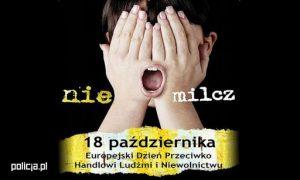 nie milcz - 18 paźdiernika Europejski Dzień Przeciwko Handlow Ludźmi i Niewolnictwu